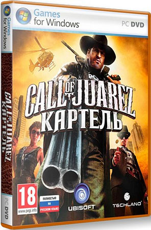 Call of Juarez: The Cartel 1.1.12 (Full RU)