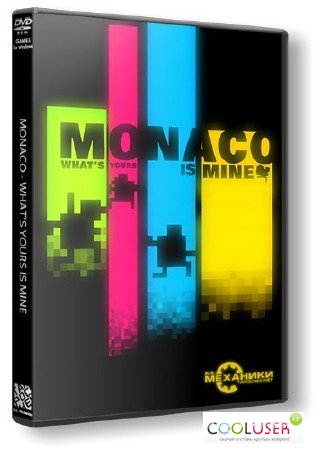 Monaco: What's Yours Is Mine (2013/ENG/RePack от R.G. Механики)